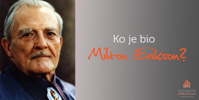 Ko je bio Milton Erikson?