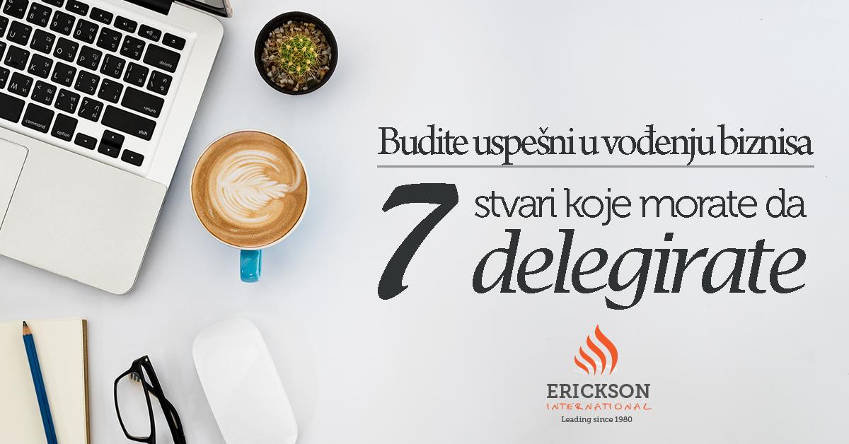 7 stvari koje morate delegirati – budite uspešni!