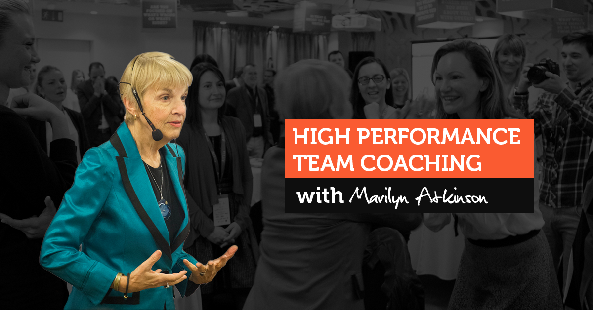 """High Performance Team Coaching""  with Marilyn Atkinson"