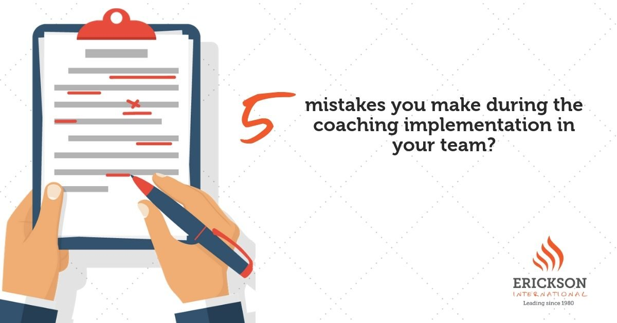 5 mistakes you certainly make during the coaching implementation in your team!