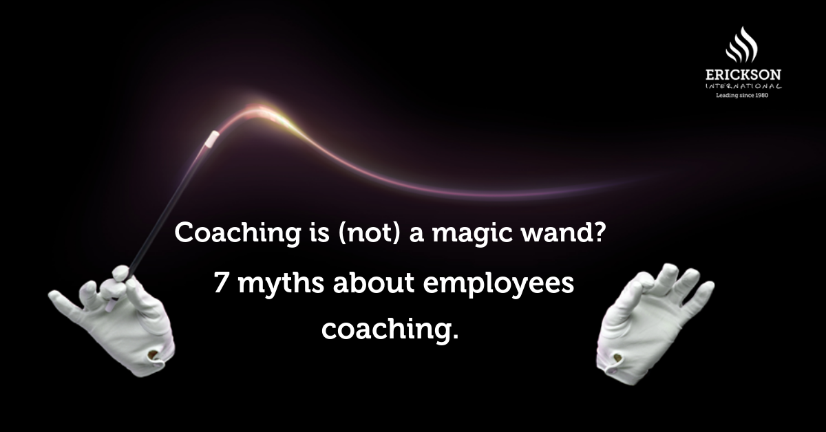 Coaching is (not) a magic wand? – 7 myths about employees coaching