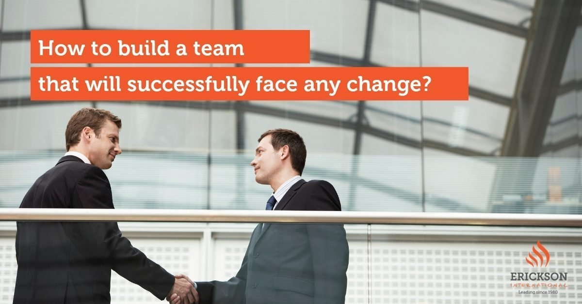 How to build a team that will successfully face any change?