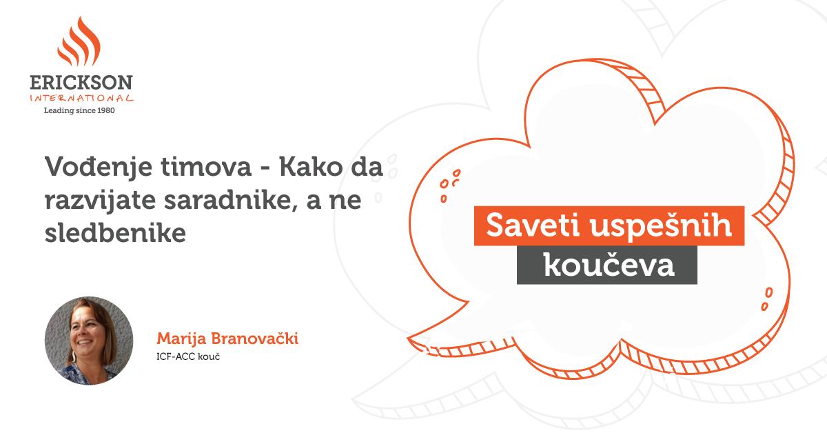 Saveti uspešnih koučeva – Vođenje timova – Kako da razvijate saradnike, a ne sledbenike – Marija Branovački, ICF-ACC kouč