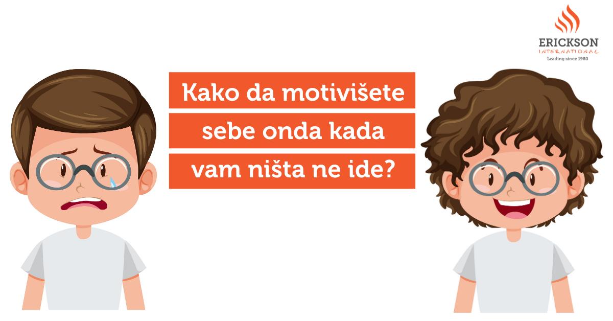 Motivacija – Kako da motivišete sebe onda kada vam baš ništa ne ide