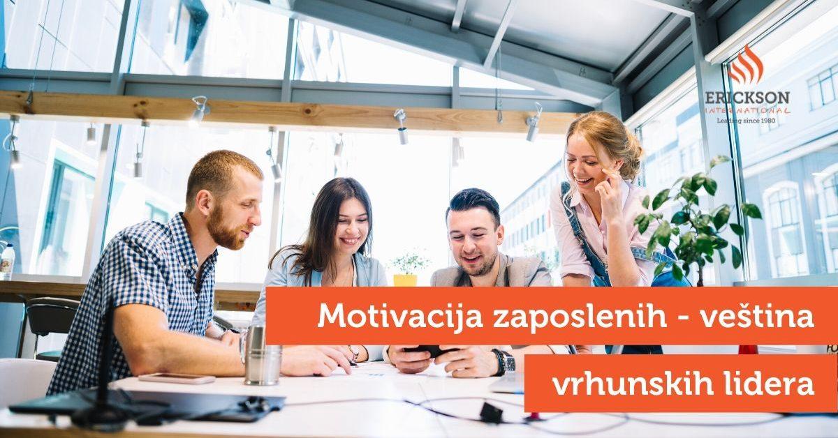 Motivacija zaposlenih – veština vrhunskih lidera